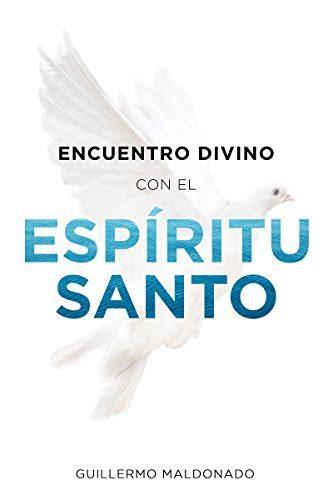 encuentro divino con el esp 237 ritu santo spanish edition wantitall