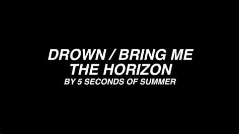 opowiadanie o seconds of summer 5 seconds of summer drown bmth lyrics youtube