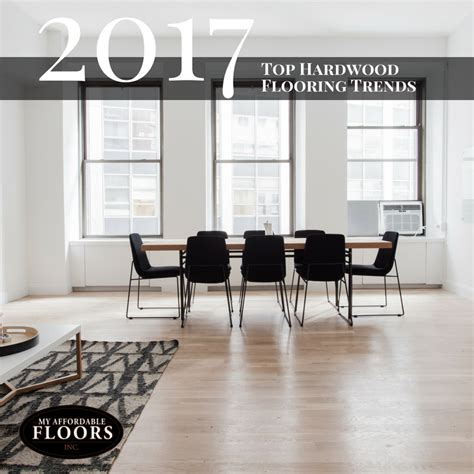 tile trends 2017 2017 hardwood flooring trends my affordable floors
