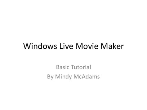 windows movie maker basic tutorial windows live movie maker tutorial