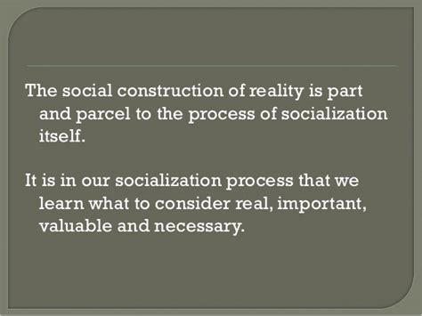 Reality Of Social Construction the social construction of reality