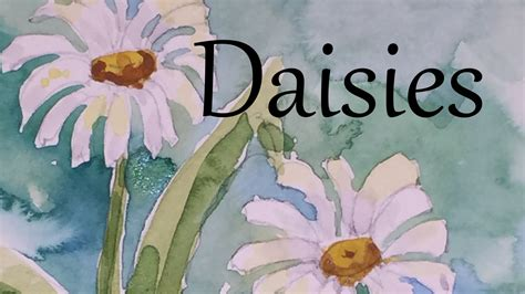 watercolor tutorial flowers youtube how to paint daisies flowers in watercolour watercolor