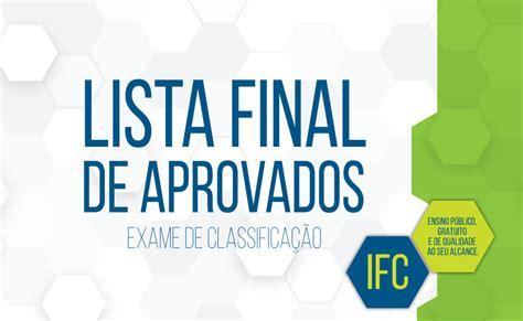 lista dos aposentados de abril de 2016 exame 2016 lista final de aprovados e classificados ifc