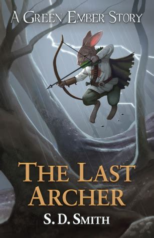 Pdf Green Ember Book Three by The Last Archer The Green Ember By S D Smith 2017 Pdf