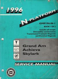 1996 pontiac grand am oldsmobile achieva buick skylark n platform service manual 2 volume set