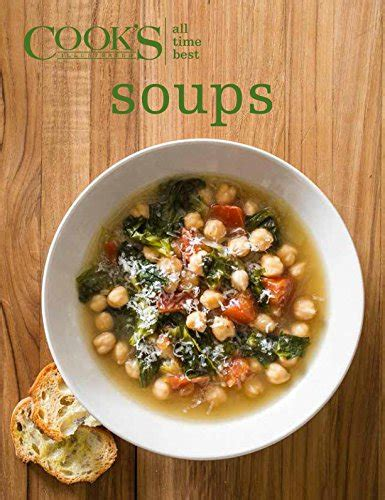 Pdf All Time Best Appetizers Cooks Illustrated by All Time Best Soups Cook S Illustrated Avaxhome
