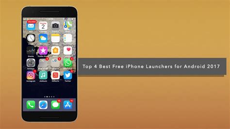 best phone launchers top 4 best free iphone launchers for android 2017 ios