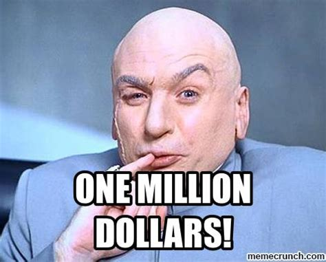One Million Dollars Meme - one million dollars