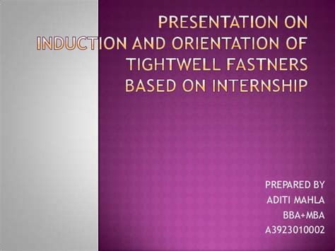 induction and orientation presentation induction and orientation ppt
