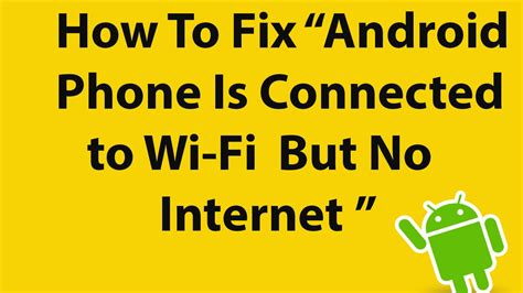 Android Who Is Connected To My Wifi by How To Fix Quot Android Phone Is Connected To Wi Fi But No