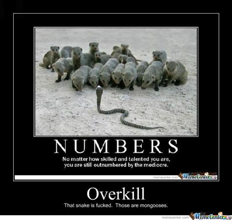 Overkill Meme - overkill by hasards meme center