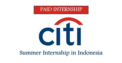Summer Internship For Mba Students In Banks 2017 by Summer Internship Consumer Banking At Citi In Indonesia