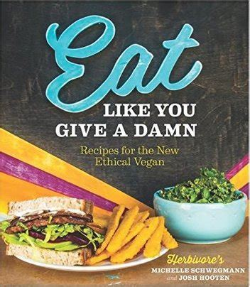 vegan eat drink and live like you give a sh t books vegfamily vegan family living