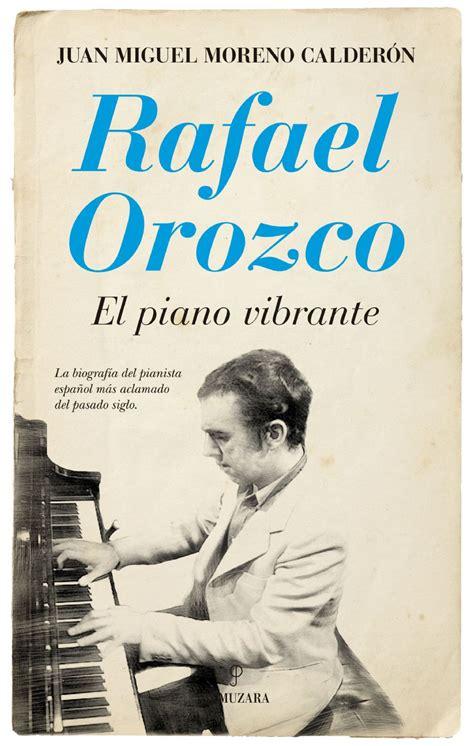 libro el matadero narrativa spanish publican una biograf 237 a del pianista espa 241 ol rafael orozco