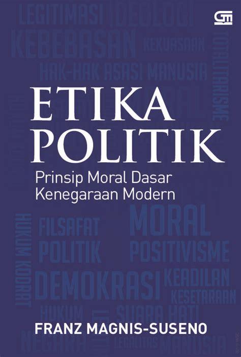Etika Jawa By Franz Magnis Suseno jual buku etika politik oleh franz magnis suseno scoop