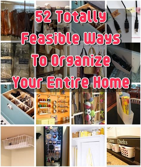 organize your house 52 totally feasible ways to organize your entire home