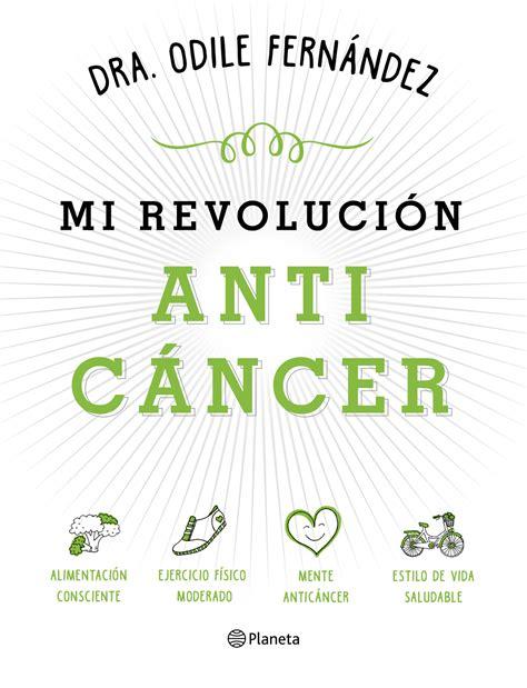 mis recetas antic 225 ncer tenemos nuevo libro quot mi revolucion anticancer quot a la venta 24 de enero
