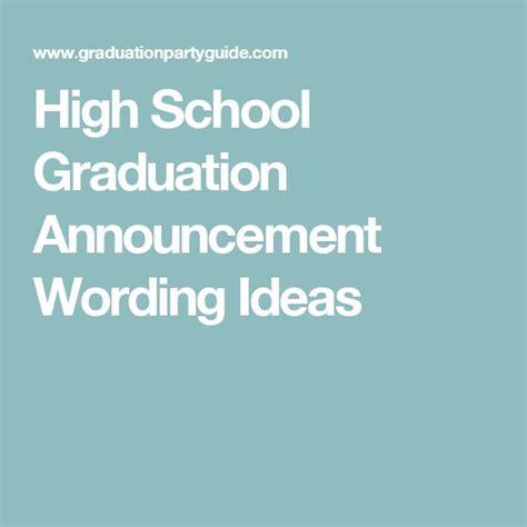 exle high school graduation invitation wording 25 best ideas about graduation announcements wording on