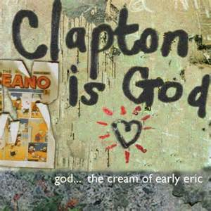 Recordings For The Blind Clapton Is God The Cream Of Early Eric