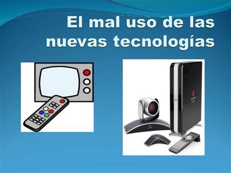 el mal uso de las nuevas tecnolog 237 as