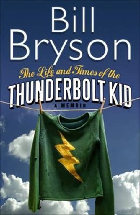 The Life And Times Of The Thunderbolt Kid A Memoir By