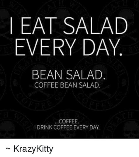 Salad Coffee Bean eat salad every day bean salad coffee bean salad coffee