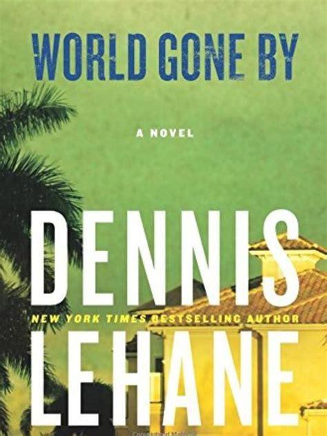 libro world gone by joe world gone by a new joe coughlin book by dennis lehane