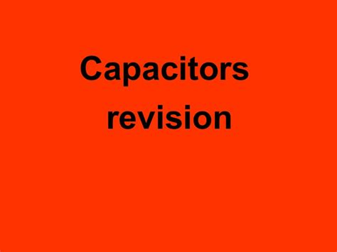 capacitors revision 28 images a level physics capacitors ppt 28 images a level physics