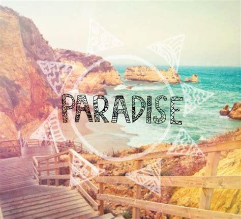imagenes tumblr paradise paradise tumblr google search paradise awaits