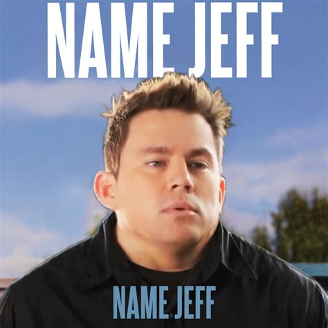 name jeff my name is jeff know your meme