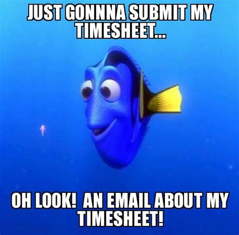 Submit Meme - 13 best images about timecard reminders on pinterest