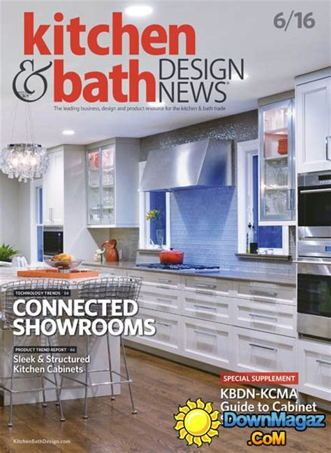 kitchen design magazines free kitchen bath design news june 2016 187 download pdf