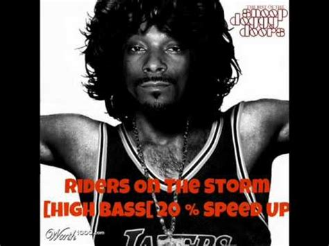 riders on the storm snoop dogg high bass riders on the storm the doors and snoop dogg