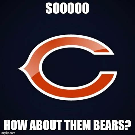 Chicago Bears Memes - chicago bears imgflip