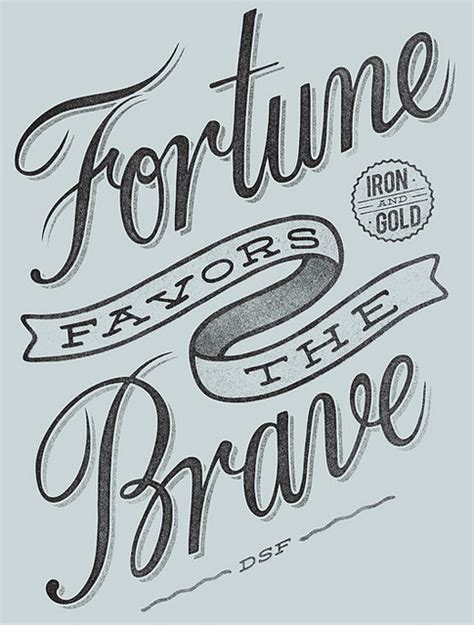 fortune favors the bold tattoo fortune favors the brave tipography be