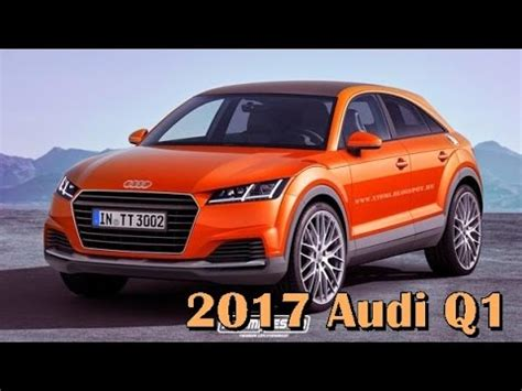 Q1 Audi by 2017 Audi Q1 Picture Gallery