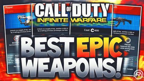 best epic top 10 epic variants new infinite warfare top 10