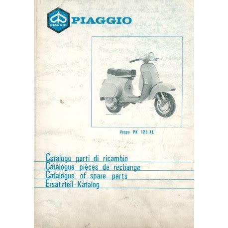 Spare Part Vespa Lx 125 catalogue of spare parts scooter vespa pk 125 xl mod