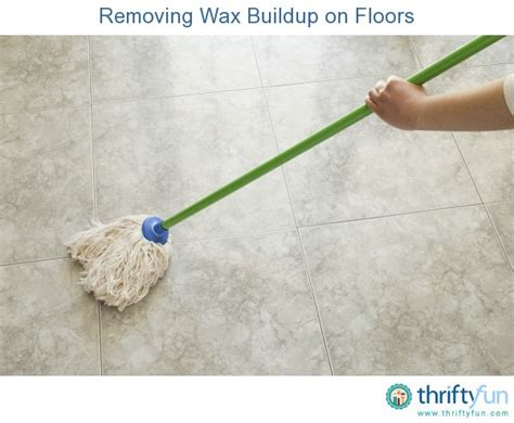 removing wax buildup on floors thriftyfun
