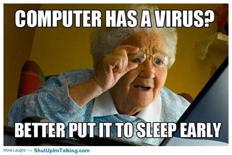 Virus Memes - computers get viruses too shut up i m talking