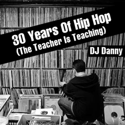 Danny And 30 Years Later by Dj Danny 30 Years Of Hip Hop Domeshots Laces