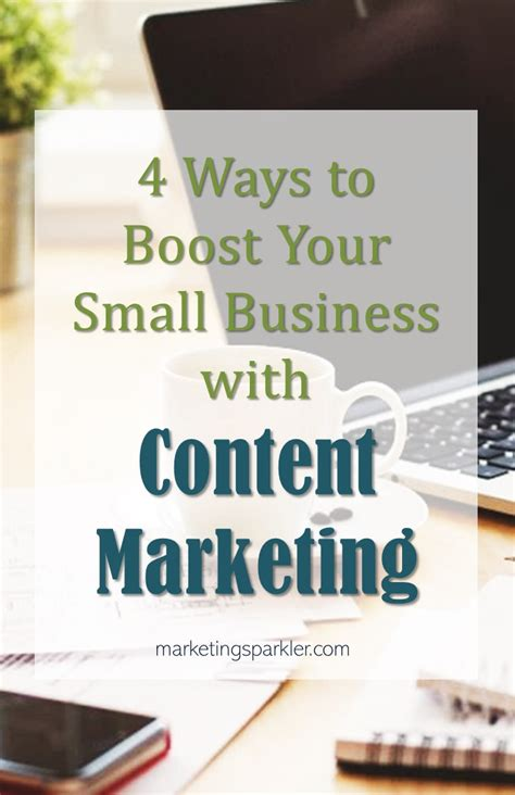 4 ways to increase your 4 ways to boost your small business with content marketing