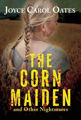 the cornfield books the corn maiden and other nightmares by joyce carol oates