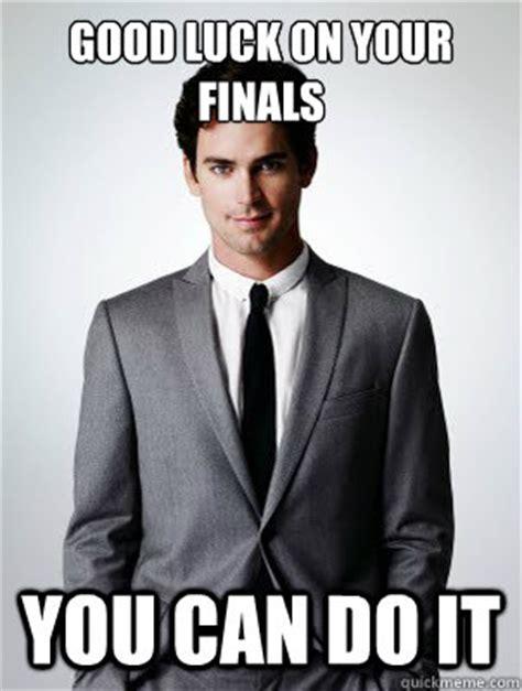 Good Luck On Finals Meme - good luck on your finals you can do it matt bomer