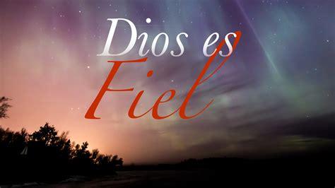 imagenes de dios es fiel dios es fiel iglesia de cristo