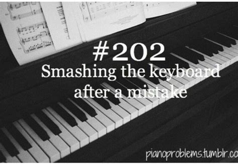 Piano Memes - pianoproblems pianistproblems i do this way too often
