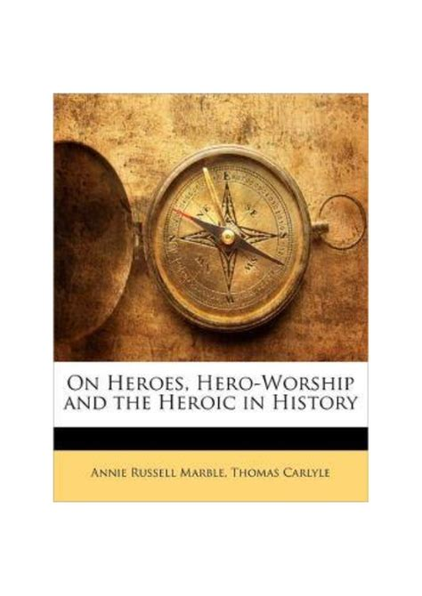 on heroes worship and the heroic in history books on heroes worship and the heroic in history