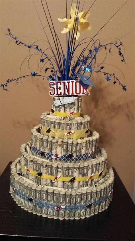 Senior Graduation Money Cake De Ions Pinterest