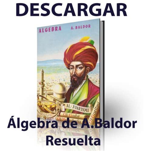 descargar libro algebra de baldor pdf gratis descargar el libro algebra de baldor aurelio descarga 193 lgebra de baldor soluciones link directo sin acortadores pdf