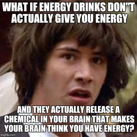 Energy Drink Meme - energy drinks imgflip